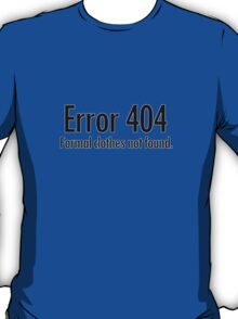Error 404 formal clothes not found T-Shirt