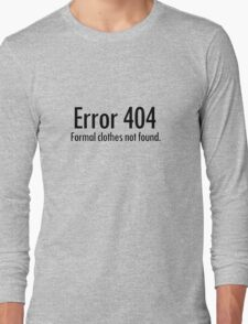 Error 404 formal clothes not found Long Sleeve T-Shirt