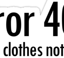 Error 404 formal clothes not found Sticker