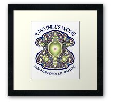 A Mother's Womb: God's Garden of Life and Love Framed Print