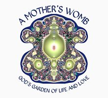 A Mother's Womb: God's Garden of Life and Love Unisex T-Shirt