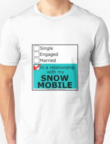 In A Relationship With My Snow Mobile T-Shirt