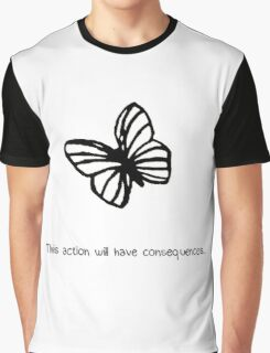 This Action Will Have Consequences... Graphic T-Shirt