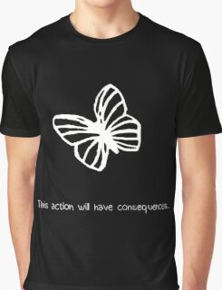 This Action Will Have Consequences... (White) Graphic T-Shirt