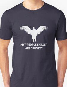 "MY ""PEOPLE SKILLS"" ARE ""RUSTY""  Unisex T-Shirt"