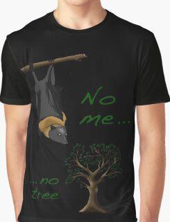 No me, no tree Graphic T-Shirt