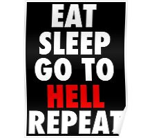 Eat Sleep Go To Hell Repeat Poster