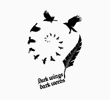 Dark wings dark words, quote Unisex T-Shirt