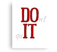 DO IT - don't quit, red Canvas Print