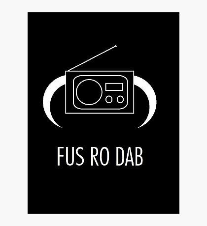 FUS RO DAB! Photographic Print