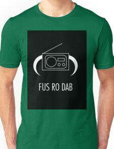 FUS RO DAB! Unisex T-Shirt