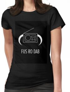 FUS RO DAB! Womens Fitted T-Shirt