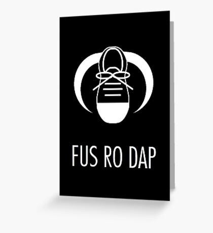 FUS RO DAP! Greeting Card