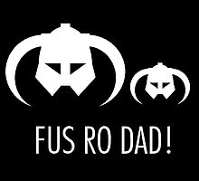 FUS RO DAD! by Claire Pugh