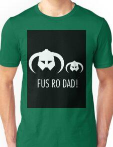 FUS RO DAD! Unisex T-Shirt