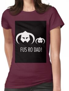 FUS RO DAD! Womens Fitted T-Shirt