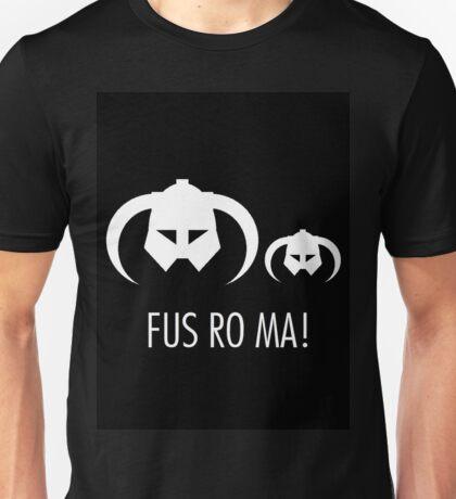 FUS RO MA! Unisex T-Shirt
