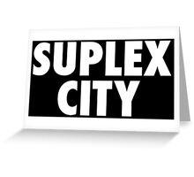 Suplex City Greeting Card