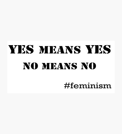 Yes means Yes, No means No Photographic Print