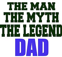 the man the myth the legend dad by trendz