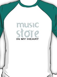 Music Store In My Heart T-Shirt