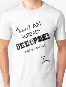 I AM OCCUPIED T-Shirt