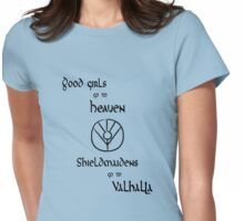 Shieldmaidens go to Valhalla black, Vikings Womens Fitted T-Shirt