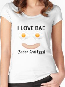 I Love BAE (Bacon And Eggs) Women's Fitted Scoop T-Shirt