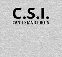C.S.I. Can't Stand Idiots T-Shirt