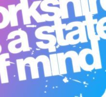 Yorkshire is a state of mind - Pink/blue Sticker
