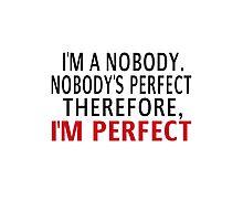 Nobody's Perfect Photographic Print