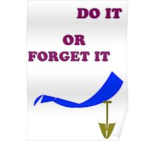 Do it or forget it Poster
