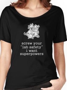 Screw Your Lab Safety. Science Humor Women's Relaxed Fit T-Shirt