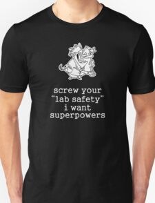 Screw Your Lab Safety. Science Humor T-Shirt