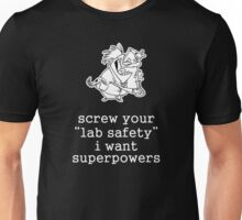 Screw Your Lab Safety. Science Humor Unisex T-Shirt