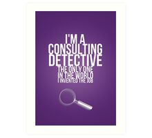 The Only Consulting Detective Art Print