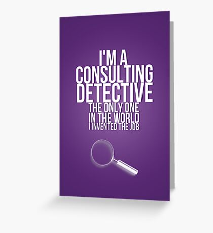 The Only Consulting Detective Greeting Card