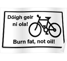 irish burn fat not oil road sign on white Poster