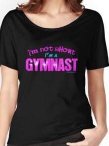 Gymnastics - I'm Not Short, I'm a Gymnast Women's Relaxed Fit T-Shirt