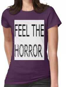 feel the horror Womens Fitted T-Shirt