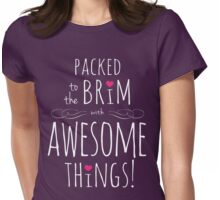 Packed to the Brim with Awesome (dark) Womens Fitted T-Shirt