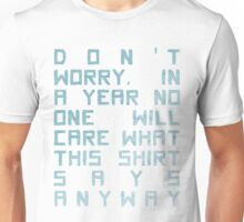 In A Year, No One Will Care T-Shirt