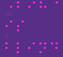 Love is blind (Braille) by TenTimesKarma