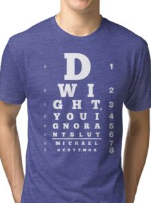 Dwight, You Ignorant Slut (White variant) Tri-blend T-Shirt