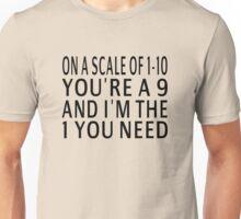 I'm The 1 You Need Unisex T-Shirt