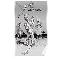 Zombies are ( still ) everywhere ! Poster