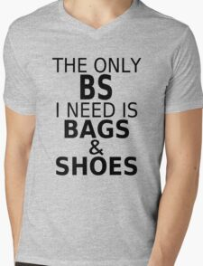 The Only BS I Need Is Bags & Shoes Mens V-Neck T-Shirt