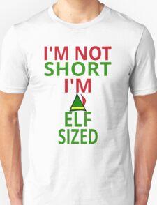 I'm Not Short. I'm Elf Sized T-Shirt