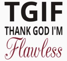 TGIF Thank God I'm Flawless Kids Tee