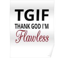 TGIF Thank God I'm Flawless Poster
